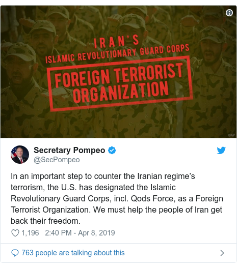 Twitter post by @SecPompeo: In an important step to counter the Iranian regime's terrorism, the U.S. has designated the Islamic Revolutionary Guard Corps, incl. Qods Force, as a Foreign Terrorist Organization. We must help the people of Iran get back their freedom.