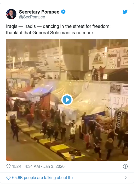 Twitter waxaa daabacay @SecPompeo: Iraqis — Iraqis — dancing in the street for freedom; thankful that General Soleimani is no more.