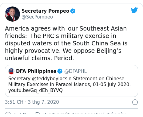 Twitter bởi @SecPompeo: America agrees with our Southeast Asian friends  The PRC's military exercise in disputed waters of the South China Sea is highly provocative. We oppose Beijing's unlawful claims. Period.