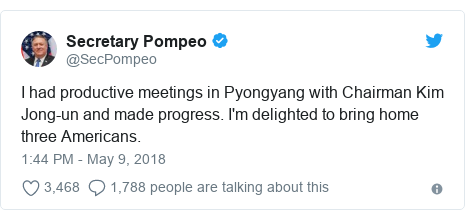 Twitter post by @SecPompeo: I had productive meetings in Pyongyang with Chairman Kim Jong-un and made progress. I'm delighted to bring home three Americans.