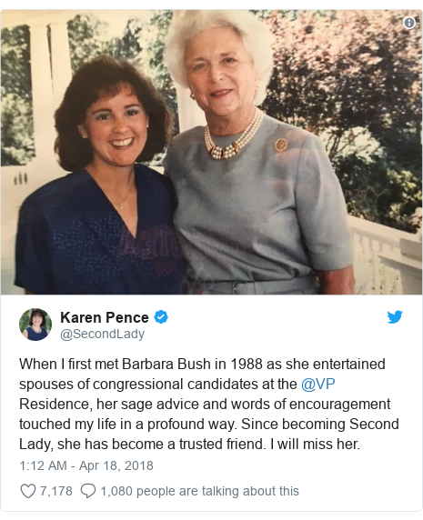 Twitter post by @SecondLady: When I first met Barbara Bush in 1988 as she entertained spouses of congressional candidates at the @VP Residence, her sage advice and words of encouragement touched my life in a profound way. Since becoming Second Lady, she has become a trusted friend. I will miss her.