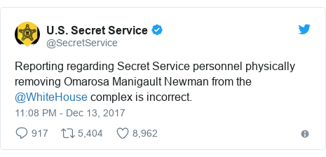 Twitter post by @SecretService: Reporting regarding Secret Service personnel physically removing Omarosa Manigault Newman from the @WhiteHouse complex is incorrect.