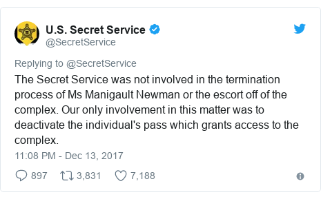 Twitter post by @SecretService: The Secret Service was not involved in the termination process of Ms Manigault Newman or the escort off of the complex. Our only involvement in this matter was to deactivate the individual's pass which grants access to the complex.