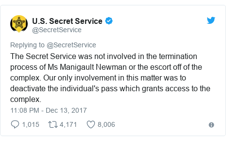 Twitter waxaa daabacay @SecretService: The Secret Service was not involved in the termination process of Ms Manigault Newman or the escort off of the complex. Our only involvement in this matter was to deactivate the individual's pass which grants access to the complex.