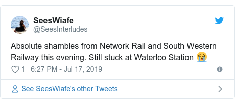 Twitter post by @SeesInterludes: Absolute shambles from Network Rail and South Western Railway this evening. Still stuck at Waterloo Station 😭