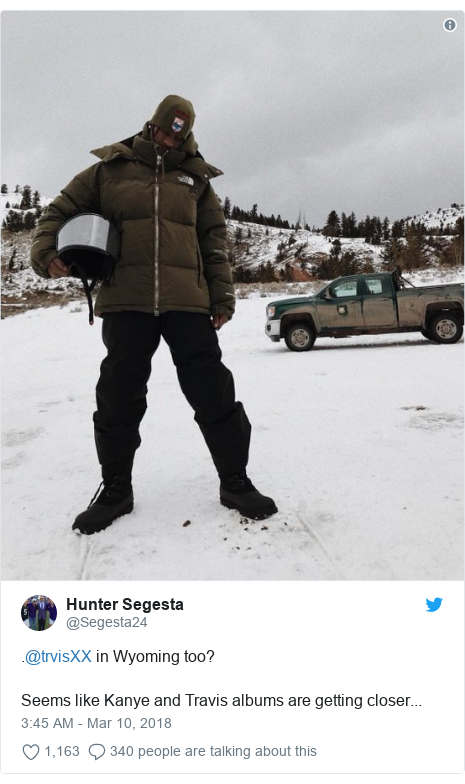 Twitter post by @Segesta24: .@trvisXX in Wyoming too?Seems like Kanye and Travis albums are getting closer...