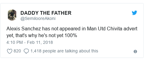 Twitter post by @SemilooreAkoni: Alexis Sanchez has not appeared in Man Utd Chivita advert yet, that's why he's not yet 100%