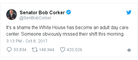 Twitter post by @SenBobCorker: It's a shame the White House has become an adult day care center. Someone obviously missed their shift this morning.