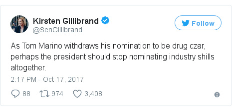 Twitter post by @SenGillibrand: As Tom Marino withdraws his nomination to be drug czar, perhaps the president should stop nominating industry shills altogether.