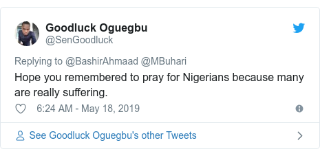 Twitter post by @SenGoodluck: Hope you remembered to pray for Nigerians because many are really suffering.