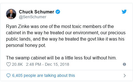 Twitter post by @SenSchumer: Ryan Zinke was one of the most toxic members of the cabinet in the way he treated our environment, our precious public lands, and the way he treated the govt like it was his personal honey pot.  The swamp cabinet will be a little less foul without him.
