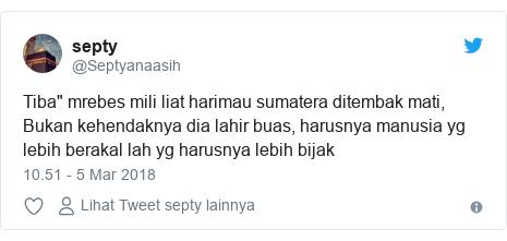 "Twitter pesan oleh @Septyanaasih: Tiba"" mrebes mili liat harimau sumatera ditembak mati, Bukan kehendaknya dia lahir buas, harusnya manusia yg lebih berakal lah yg harusnya lebih bijak"