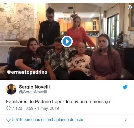 Publicación de Twitter por @SergioNovelli: Familiares de Padrino López le envían un mensaje...
