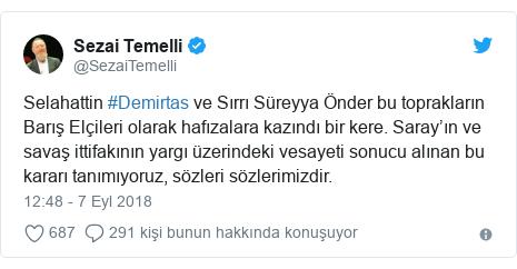 @SezaiTemelli tarafından yapılan Twitter paylaşımı: Selahattin #Demirtas ve Sırrı Süreyya Önder bu toprakların Barış Elçileri olarak hafızalara kazındı bir kere. Saray'ın ve savaş ittifakının yargı üzerindeki vesayeti sonucu alınan bu kararı tanımıyoruz, sözleri sözlerimizdir.