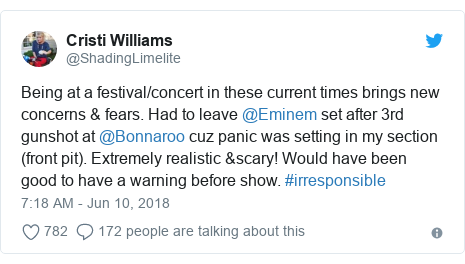 Twitter post by @ShadingLimelite: Being at a festival/concert in these current times brings new concerns & fears. Had to leave @Eminem set after 3rd gunshot at @Bonnaroo cuz panic was setting in my section (front pit). Extremely realistic &scary! Would have been good to have a warning before show. #irresponsible