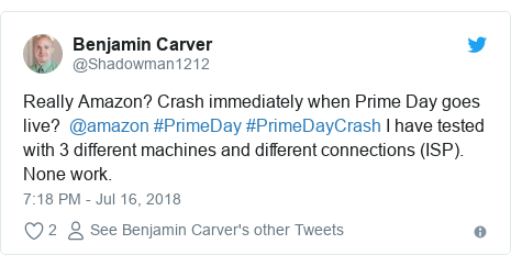 Twitter post by @Shadowman1212: Really Amazon? Crash immediately when Prime Day goes live?  @amazon #PrimeDay #PrimeDayCrash I have tested with 3 different machines and different connections (ISP).  None work.