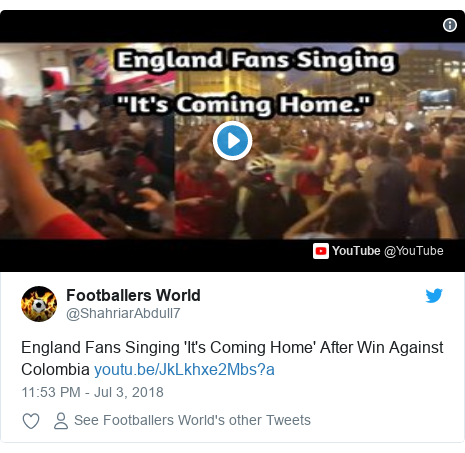 Twitter post by @ShahriarAbdull7: England Fans Singing 'It's Coming Home' After Win Against Colombia