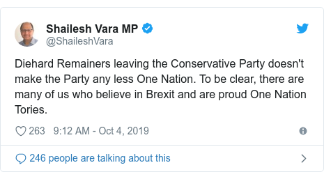 Twitter post by @ShaileshVara: Diehard Remainers leaving the Conservative Party doesn't make the Party any less One Nation. To be clear, there are many of us who believe in Brexit and are proud One Nation Tories.