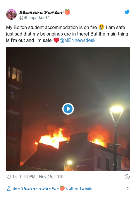 Twitter post by @Shanparker97: My Bolton student accommodation is on fire 😢 i am safe just sad that my belongings are in there! But the main thing is I'm out and I'm safe ❤️@MENnewsdesk