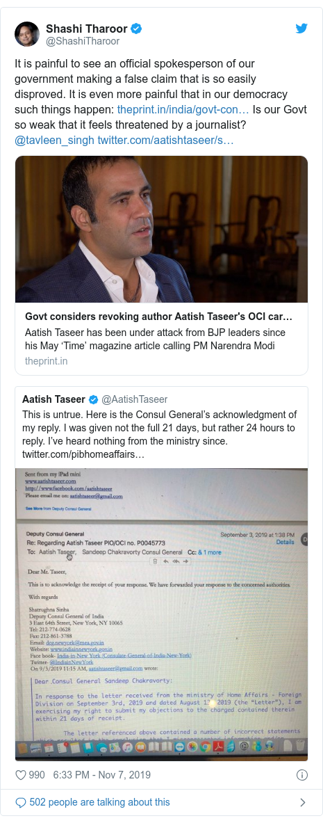 Twitter post by @ShashiTharoor: It is painful to see an official spokesperson of our government making a false claim that is so easily disproved. It is even more painful that in our democracy such things happen   Is our Govt so weak that it feels threatened by a journalist? @tavleen_singh
