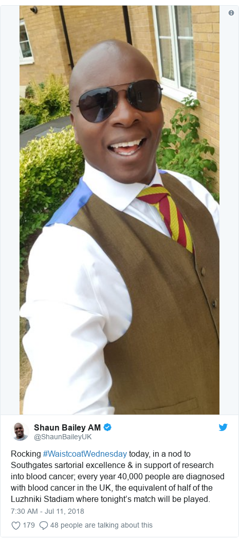 Twitter post by @ShaunBaileyUK: Rocking #WaistcoatWednesday today, in a nod to Southgates sartorial excellence & in support of research into blood cancer; every year 40,000 people are diagnosed with blood cancer in the UK, the equivalent of half of the Luzhniki Stadiam where tonight's match will be played.