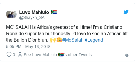 Twitter post by @Shaykh_SA: MO' SALAH is Africa's greatest of all time! I'm a Cristiano Ronaldo super fan but honestly I'd love to see an African lift the Ballon D'or bruh. 🙌👑#MoSalah #Legend