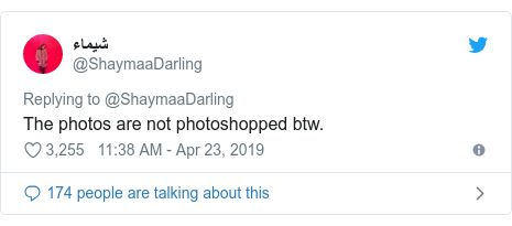 Twitter post by @ShaymaaDarling: The photos are not photoshopped btw.