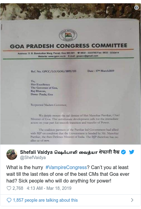 Twitter post by @ShefVaidya: What is the hurry  #VampireCongress? Can't you at least wait till the last rites of one of the best CMs that Goa ever had? Sick people who will do anything for power!