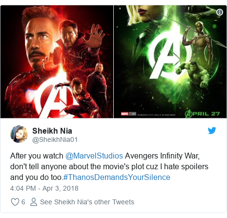 Twitter post by @SheikhNia01: After you watch @MarvelStudios Avengers Infinity War, don't tell anyone about the movie's plot cuz I hate spoilers and you do too.#ThanosDemandsYourSilence