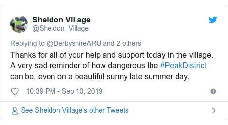 Twitter post by @Sheldon_Village: Thanks for all of your help and support today in the village. A very sad reminder of how dangerous the #PeakDistrict can be, even on a beautiful sunny late summer day.