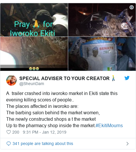 Twitter post by @SheunDam: A  trailer crashed into iworoko market in Ekiti state this evening killing scores of people..The places affected in iworoko are The barbing salon behind the market women,The newly constructed shops a t the marketUp to the pharmacy shop inside the market.#EkitiMourns