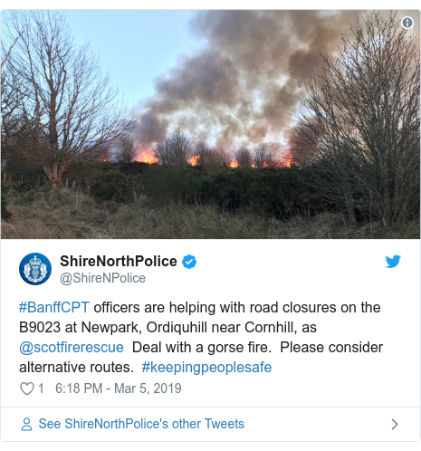 Twitter post by @ShireNPolice: #BanffCPT officers are helping with road closures on the B9023 at Newpark, Ordiquhill near Cornhill, as @scotfirerescue  Deal with a gorse fire.  Please consider alternative routes.  #keepingpeoplesafe