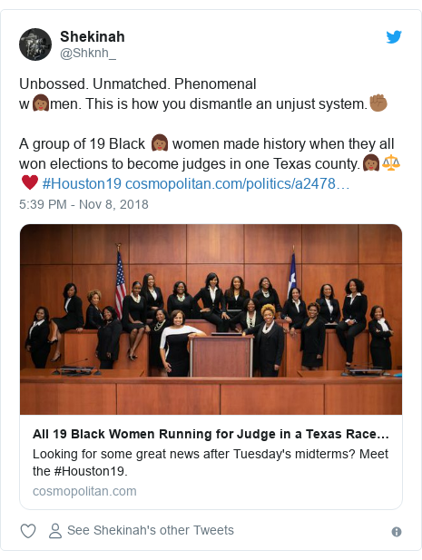 Twitter post by @Shknh_: Unbossed. Unmatched. Phenomenal w👩🏾‍men. This is how you dismantle an unjust system.✊🏾A group of 19 Black 👩🏾‍ women made history when they all won elections to become judges in one Texas county.👩🏾‍⚖♥ #Houston19