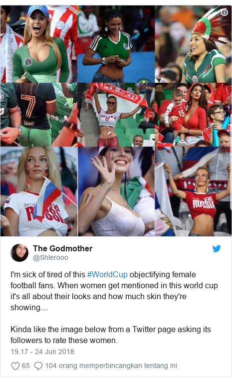 Twitter pesan oleh @Shlerooo: I'm sick of tired of this #WorldCup objectifying female football fans. When women get mentioned in this world cup it's all about their looks and how much skin they're showing....Kinda like the image below from a Twitter page asking its followers to rate these women.