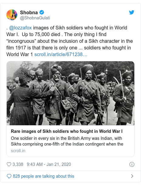 """Twitter post by @ShobnaGulati: . @lozzafox images of Sikh soldiers who fought in World War I.  Up to 75,000 died . The only thing I find """"incongruous"""" about the inclusion of a Sikh character in the film 1917 is that there is only one ... soldiers who fought in World War 1"""