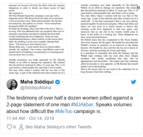 Twitter post by @SiddiquiMaha: The testimony of over half a dozen women pitted against a 2-page statement of one man #MJAkbar. Speaks volumes about how difficult the #MeToo campaign is.