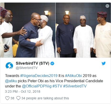 Twitter post by @SilverbirdTV: Towards #NigeriaDecides2019 It is #AtikuObi 2019 as @atiku picks Peter Obi as his Vice Presidential Candidate under the @OfficialPDPNig #STV #SilverbirdTV