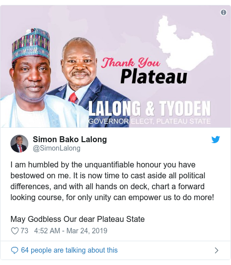 Twitter post by @SimonLalong: I am humbled by the unquantifiable honour you have bestowed on me. It is now time to cast aside all political differences, and with all hands on deck, chart a forward looking course, for only unity can empower us to do more! May Godbless Our dear Plateau State