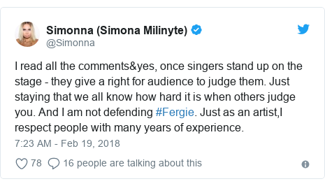 Twitter post by @Simonna: I read all the comments&yes, once singers stand up on the stage - they give a right for audience to judge them. Just staying that we all know how hard it is when others judge you. And I am not defending #Fergie. Just as an artist,I respect people with many years of experience.