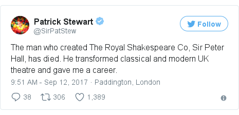 Twitter post by @SirPatStew: The man who created The Royal Shakespeare Co, Sir Peter Hall, has died. He transformed classical and modern UK theatre and gave me a career.