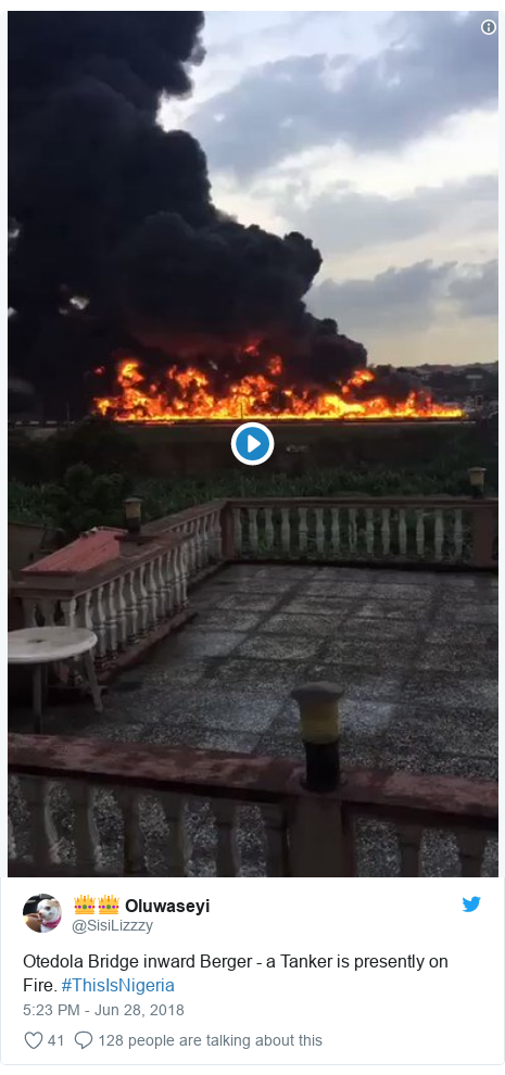 Twitter post by @SisiLizzzy: Otedola Bridge inward Berger - a Tanker is presently on Fire. #ThisIsNigeria