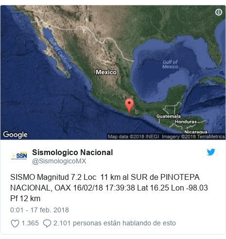 Publicación de Twitter por @SismologicoMX: SISMO Magnitud 7.2 Loc  11 km al SUR de PINOTEPA NACIONAL, OAX 16/02/18 17 39 38 Lat 16.25 Lon -98.03 Pf 12 km
