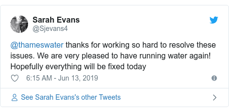 Twitter post by @Sjevans4: @thameswater thanks for working so hard to resolve these issues. We are very pleased to have running water again! Hopefully everything will be fixed today