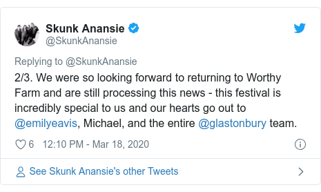 Twitter post by @SkunkAnansie: 2/3. We were so looking forward to returning to Worthy Farm and are still processing this news - this festival is incredibly special to us and our hearts go out to @emilyeavis, Michael, and the entire @glastonbury team.