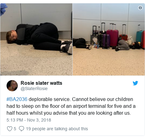 Twitter post by @SlaterRosie: #BA2036 deplorable service. Cannot believe our children had to sleep on the floor of an airport terminal for five and a half hours whilst you advise that you are looking after us.