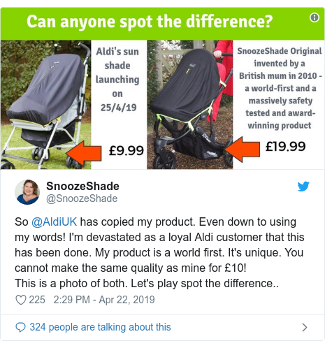Twitter post by @SnoozeShade: So @AldiUK has copied my product. Even down to using my words! I'm devastated as a loyal Aldi customer that this has been done. My product is a world first. It's unique. You cannot make the same quality as mine for £10! This is a photo of both. Let's play spot the difference..
