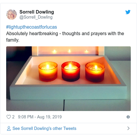 Twitter post by @Sorrell_Dowling: #lightupthecoastforlucas Absolutely heartbreaking - thoughts and prayers with the family.