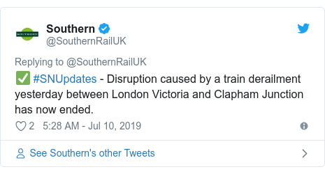 Twitter post by @SouthernRailUK: ✅ #SNUpdates - Disruption caused by a train derailment yesterday between London Victoria and Clapham Junction has now ended.