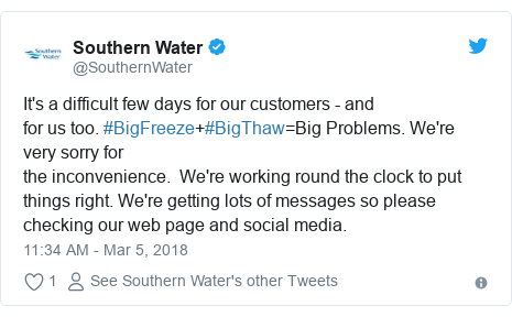 Twitter post by @SouthernWater: It's a difficult few days for our customers - andfor us too. #BigFreeze+#BigThaw=Big Problems. We're very sorry forthe inconvenience.  We're working round the clock to put things right. We're getting lots of messages so please checking our web page and social media.