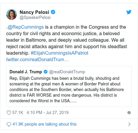 Twitter post by @SpeakerPelosi: .@RepCummings is a champion in the Congress and the country for civil rights and economic justice, a beloved leader in Baltimore, and deeply valued colleague. We all reject racist attacks against him and support his steadfast leadership. #ElijahCummingsIsAPatriot